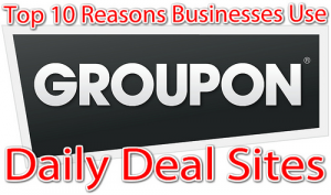 top-10-reasons-businesses-groupon-daily-deal-sites